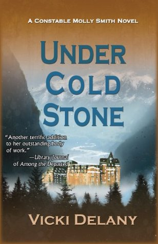 Under Cold Stone: A Constable Molly Smith Mystery (Constable Molly Smith Novels)