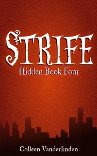Strife (Hidden #4)  - Colleen Vanderlinden
