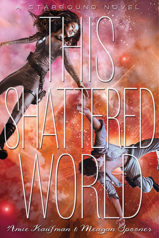 Book I Covet: This Shattered World by Amie Kaufman and Meagan Spooner