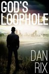 God's Loophole (God's Loophole Trilogy #1)