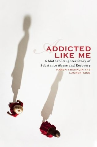 Addicted Like Me Karen Franklin