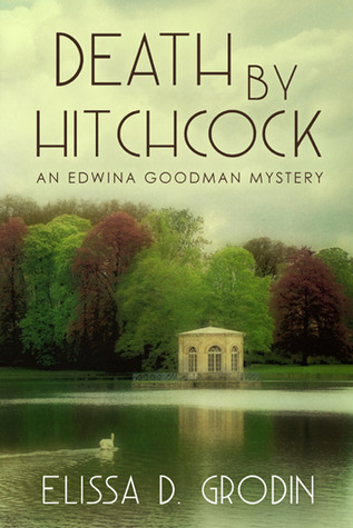 Death by Hitchcock: An Edwina Goodman Mystery