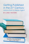 Getting Published in the 21st Century: Advice from a Literary Agent