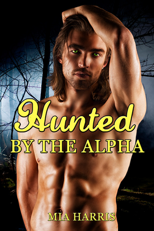 Hunted by the Alpha (BBW Paranormal Erotica – Werewolf Mate)