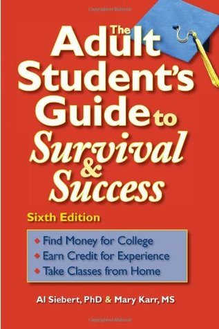 The Adult Students Guide to Survival and Success (4th Edition)  by  Al Siebert