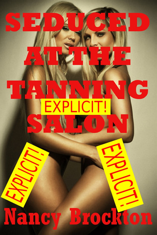 Seduced At the Tanning Salon  by  Nancy Brockton