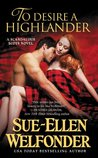 To Desire a Highlander (Scandalous Scots, #2)