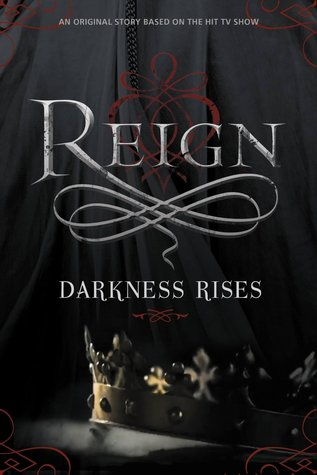 Darkness Rises (Reign, #0.5)