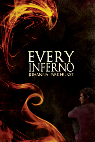 Release Day Review : Every Inferno by Johanna Parkhurst