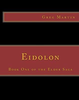 Eidolon (The Elder Saga) Greg Martin