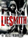 Liesmith: Book 1 of The Wyrd
