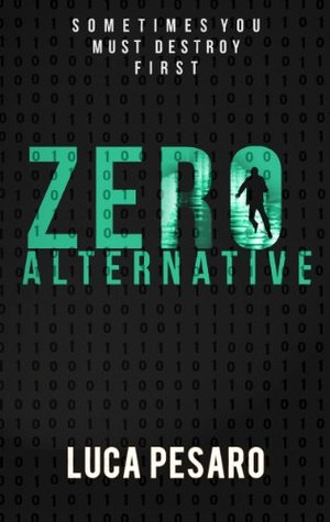 Blog Tour & Book Review: Luca Pesaro's Zero Alternative