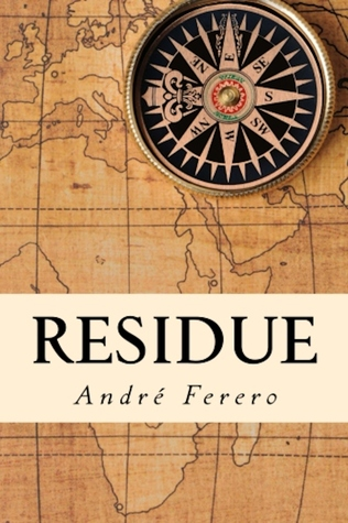 Residue  by  André Ferero