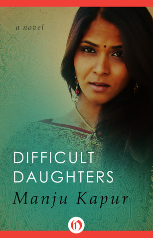 Difficult Daughters: A Novel