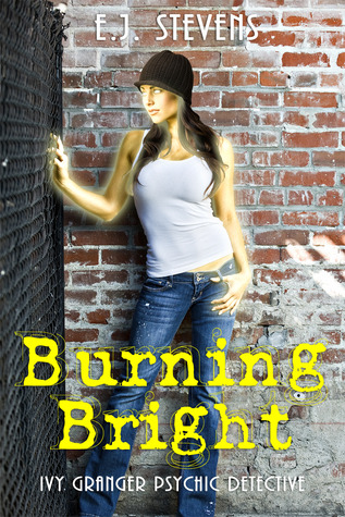 Review: Burning Bright by E.J. Stevens