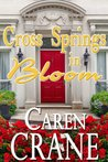 Cross Springs In Bloom: A Cross Springs Novella