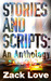 Stories and Scripts  an Anthology by Zack Love