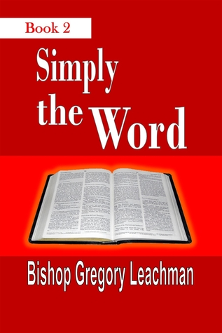 Simply the Word (Book 2): Of Heavenly Nuggets Bishop Gregory Leachman