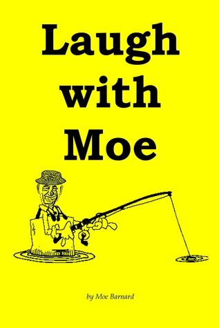 Laugh with Moe  by  Moe Barnard