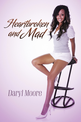 Heartbroken and Mad  by  Daryl Moore