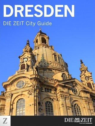 Dresden: DIE ZEIT City Guide  by  DIE ZEIT