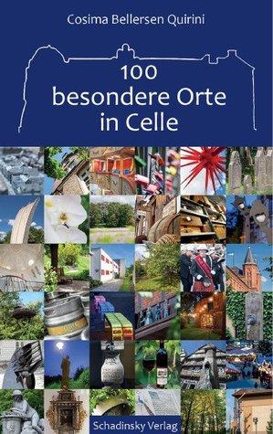 100 besondere Orte in Celle Cosima  Bellersen Quirini