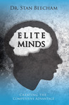 Elite Minds: Creating the Competitive Advantage