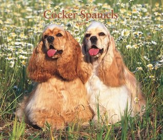 Cocker Spaniels, For the Love of 2008 Deluxe Wall Calendar NOT A BOOK
