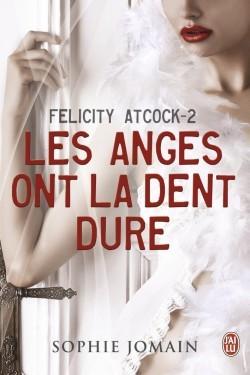 Les anges ont la dent dure (Felicity Atcock, #2)