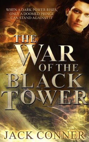 Epic Fantasy: The War of the Black Tower Trilogy: OMNIBUS EDITION Jack Conner