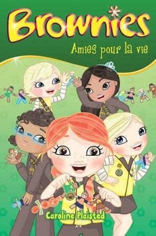 Brownies, tome 4 - Amies pour la vie  by  Caroline Plaisted