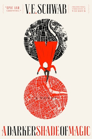 Review: A Darker Shade of Magic by V.E. Schwab (@jessicadhaluska, @veschwab)