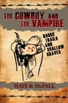 The Cowboy and the Vampire: Rough Trails and Shallow Graves (The Cowboy and the Vampire Collection)