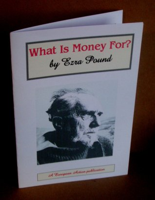 What is Money For?  by  Ezra Pound