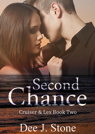 Second Chance (Cruiser & Lex, #2)  by  Dee J. Stone