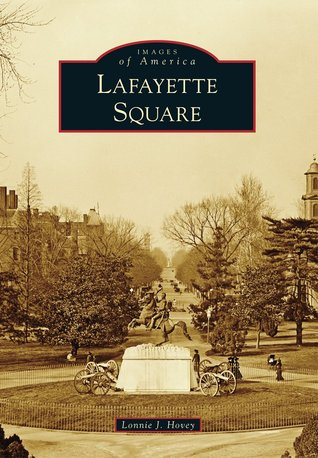 Lafayette Square  by  Lonnie J. Hovey