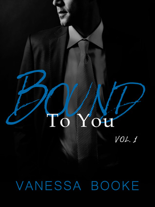 Bound to You Volume 1 (Millionaire's Row) by Vanessa Booke