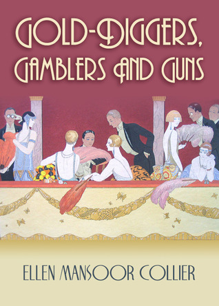 Gold-Diggers, Gamblers And Guns (A Jazz Age Mystery #3)