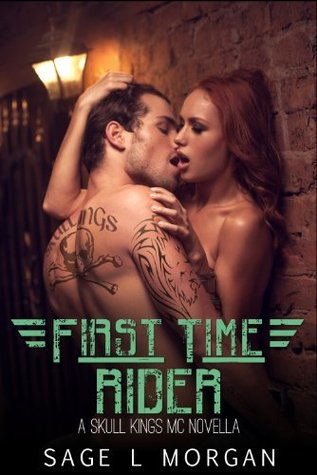 First Time Rider (Skull Kings MC, #1) by Sage L. Morgan