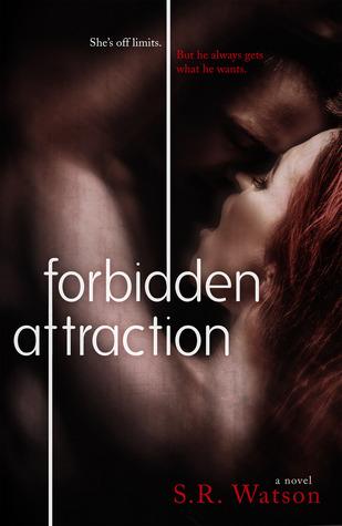 Forbidden Attraction (Forbidden Trilogy, #1) by S.R. Watson