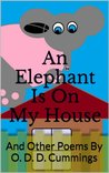 An Elephant Is On My House by Othen Donald Dale Cummings
