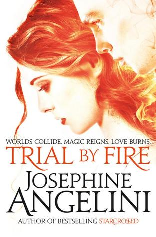 Trial by Fire (The Worldwalker Trilogy #1) – Josephine Angelini