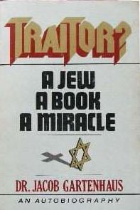Traitor?: A Jew A Book A Miracle  by  Jacob Gartenhaus
