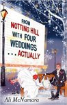 From Notting Hill with Four Weddings . . . Actually (Actually, #3)