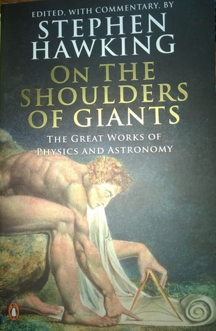 ON THE SHOULDERS OF GIANTS: THE GREAT WORKS OF PHYSICS AND ...