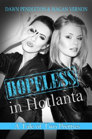 A Tale of Two Pretties (Hopeless in Hotlanta, #1)