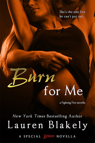 Burn for Me (Fighting Fire, #1)