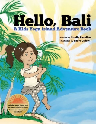 Hello Bali: A Kids Yoga Island Adventure Book