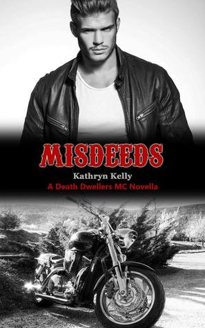 Misdeeds (Death Dwellers MC #2.5)