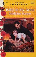 Baby in My Arms  by  Madeline Harper